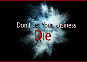 Don't Let Your Business Die – By Adrian Reif a Future-Focused Strategist